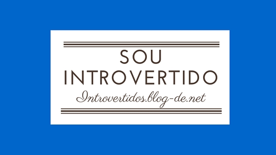 Sou Introvertido